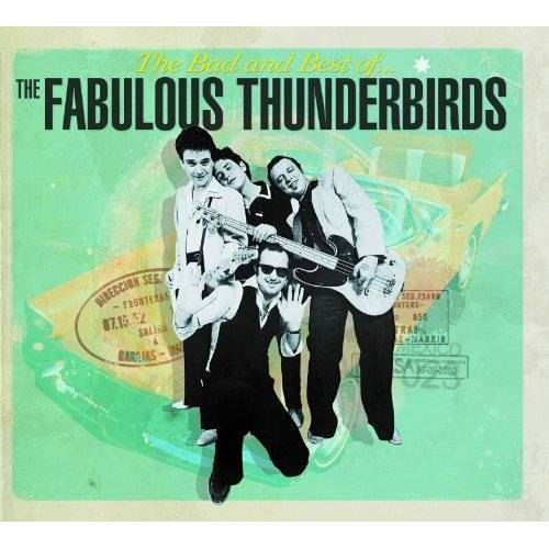 the Fabulous Thunderbirds - The Bad and Best of the Fabulous Thunderbirds - Preis vom 13.06.2021 04:45:58 h