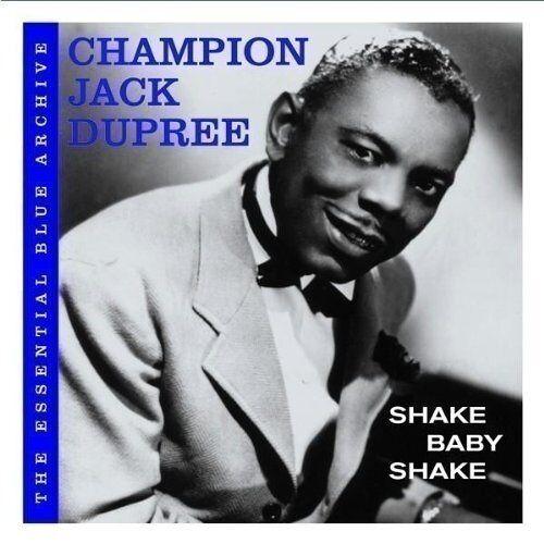 Champion Jack Dupree - The Essential Blue Archive:Shake Baby Shake - Preis vom 30.07.2021 04:46:10 h