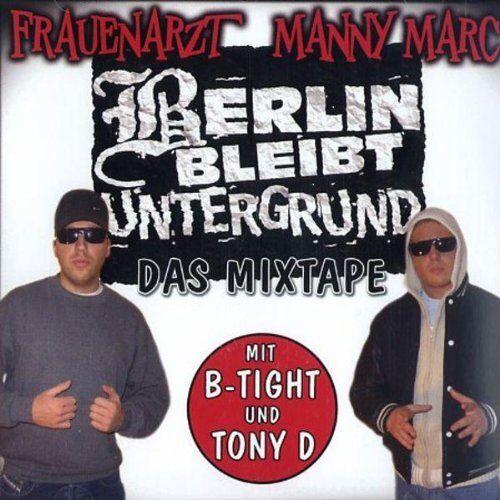 Frauenarzt & Manny Marc - Berlin bleibt Untergrund - Das Mixtape - Preis vom 22.06.2021 04:48:15 h