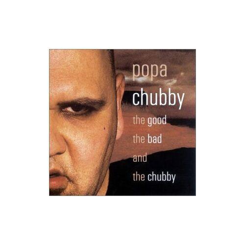 Popa Chubby - Good the Bad & the Chubby - Preis vom 14.06.2021 04:47:09 h