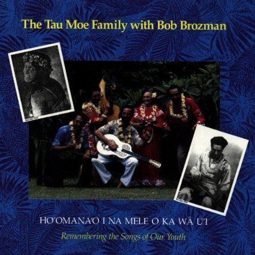 Bob Tau Moe Family & Brozman - Ho'Omana'O I Na Mele O Ka Wa U - Preis vom 17.06.2021 04:48:08 h