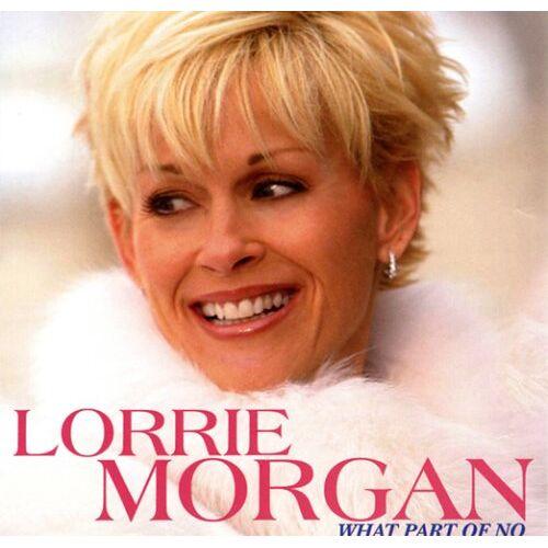 Lorrie Morgan - What Part of No - Preis vom 22.06.2021 04:48:15 h