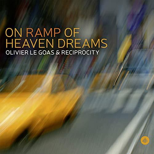 Le Goas, Olivier & Reciprocity - Olivier Le Goas: Reciprocity - On Ramp Of Heaven Dreams - Preis vom 22.06.2021 04:48:15 h