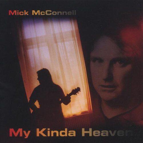 Mick McConnell - My Kinda Heaven - Preis vom 19.06.2021 04:48:54 h