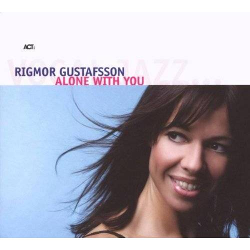 Rigmor Gustafsson - Alone With You - Preis vom 11.06.2021 04:46:58 h