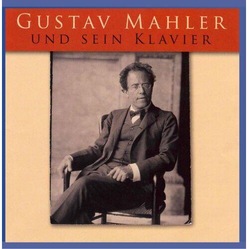 Gustav Mahler - Gustav Mahler und sein Klavier - Preis vom 12.06.2021 04:48:00 h