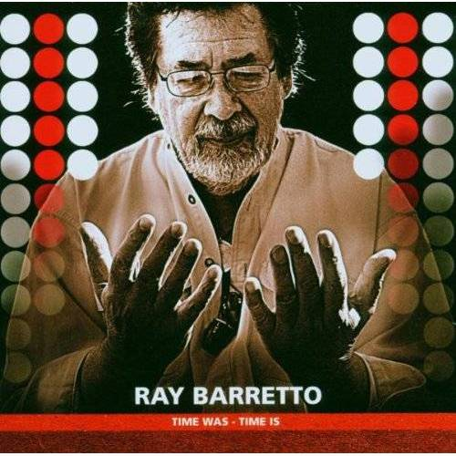 Ray Barretto - Time Was-Time Is - Preis vom 22.06.2021 04:48:15 h