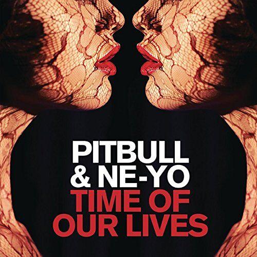 Pitbull & Ne-Yo - Time of Our Lives - Preis vom 19.06.2021 04:48:54 h
