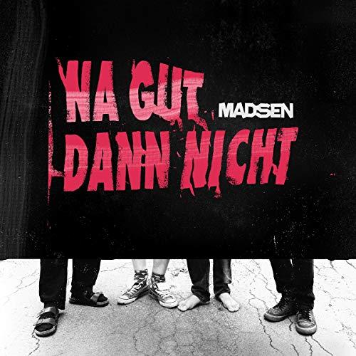 Madsen - Na Gut Dann Nicht - Preis vom 19.06.2021 04:48:54 h