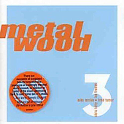 Metalwood - Metalwood 3 - Preis vom 22.06.2021 04:48:15 h
