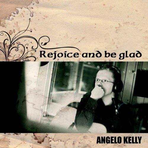 Angelo Kelly - Rejoice and Be Glad - Preis vom 14.06.2021 04:47:09 h
