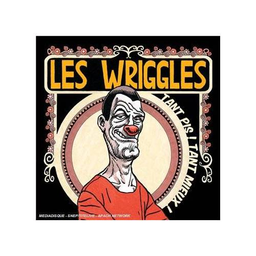 les Wriggles - Tant Pis! Tant Mieux! - Preis vom 22.06.2021 04:48:15 h