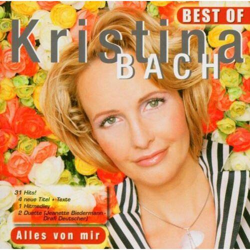 Kristina Bach - Alles von mir - Best Of Kristina Bach - Preis vom 17.06.2021 04:48:08 h