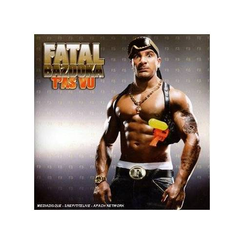 Fatal Bazooka - T'as Vu - Preis vom 15.06.2021 04:47:52 h