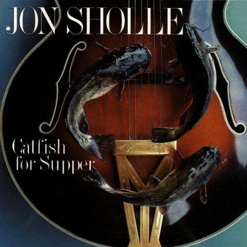 Jon Sholle - Catfish for Supper - Preis vom 18.06.2021 04:47:54 h