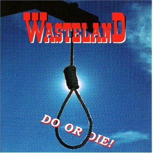 Wasteland - Do Or die - Preis vom 15.06.2021 04:47:52 h