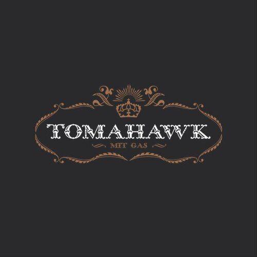 Tomahawk - Mit Gas - Preis vom 21.06.2021 04:48:19 h