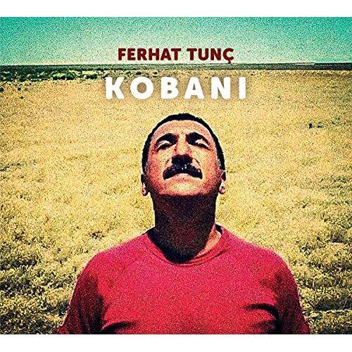 Ferhat Tunc - Kobani - Preis vom 17.06.2021 04:48:08 h