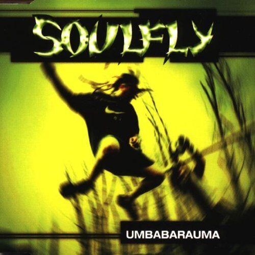 Soulfly - Umbabaraumba - Preis vom 11.06.2021 04:46:58 h