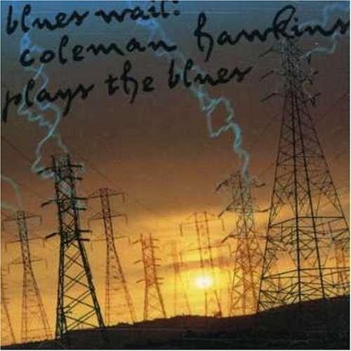 Coleman Hawkins - Blues Wail: Coleman - Preis vom 17.06.2021 04:48:08 h