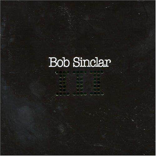 Bob Sinclair - Bob Sinclair 3 - Preis vom 21.06.2021 04:48:19 h
