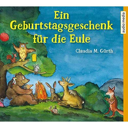 Gürth, Claudia M - Ein Geburtstagsgeschenk für die Eule - Preis vom 17.06.2021 04:48:08 h