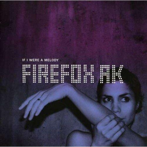 Firefox Ak - If I Were a Melody - Preis vom 20.06.2021 04:47:58 h