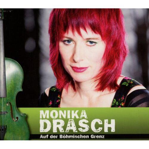 Monika Drasch - Auf der Böhmischen Grenz - Preis vom 13.06.2021 04:45:58 h