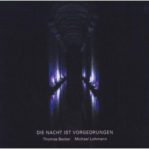 Becker, Thomas & Lohmann, Michael - Die Nacht Ist Vorgedrungen - Preis vom 17.06.2021 04:48:08 h