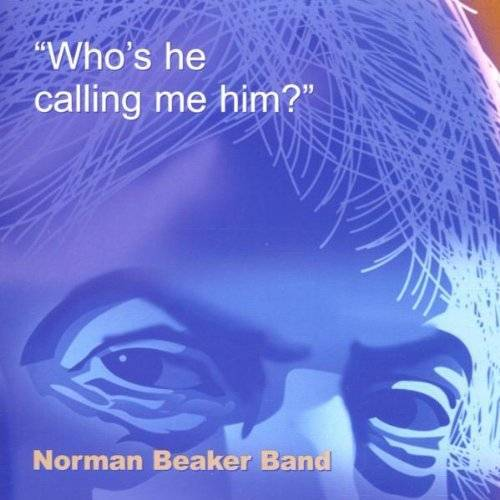 Beaker, Norman Band - Who'S He Calling Me Him? - Preis vom 19.06.2021 04:48:54 h