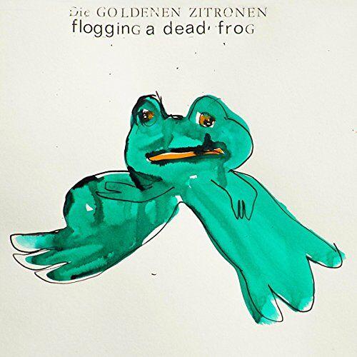 die Goldenen Zitronen - Flogging a Dead Frog - Preis vom 20.09.2021 04:52:36 h