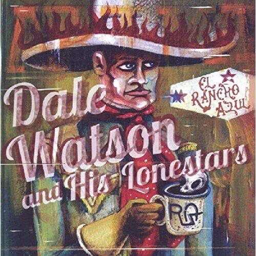 Watson, Dale & His Lonestars - El Rancho Azul - Preis vom 15.06.2021 04:47:52 h