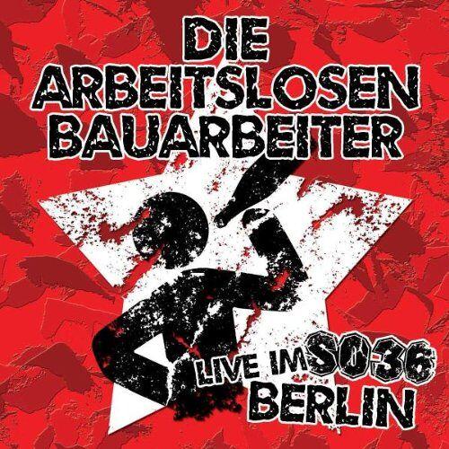 die Arbeitslosen Bauarbeiter - Live im So36 Berlin - Preis vom 13.06.2021 04:45:58 h
