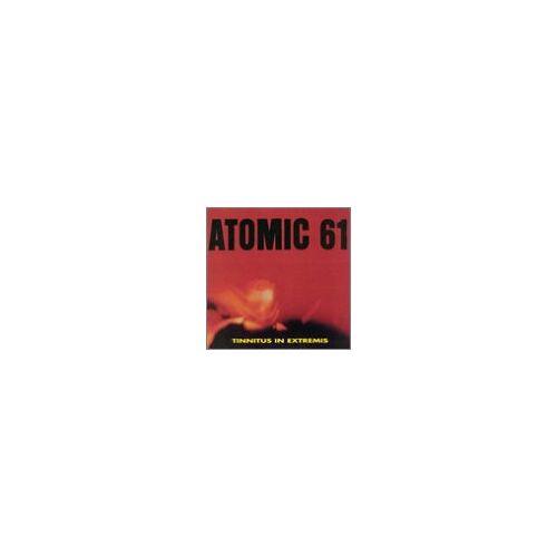 Atomic 61 - Tinnitus in Extremis - Preis vom 23.07.2021 04:48:01 h