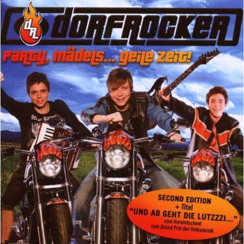 Dorfrocker - Party,Mädels...Geile Zeit!/2nd Edition - Preis vom 12.06.2021 04:48:00 h