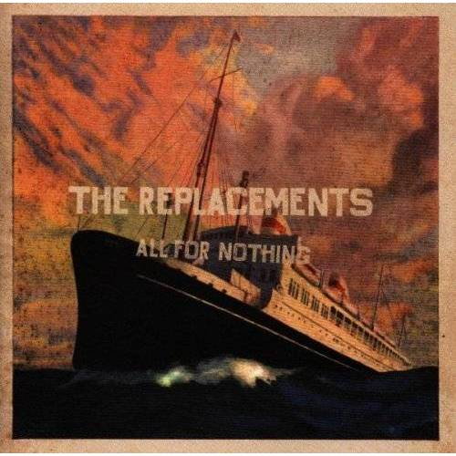 Replacements - All for Nothing Nothing at All - Preis vom 15.06.2021 04:47:52 h