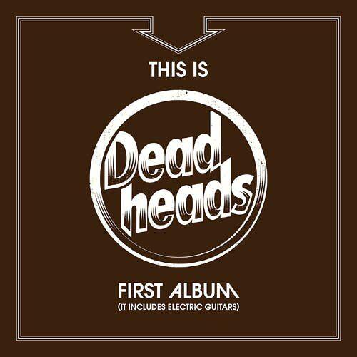Deadheads - This Is Deadheads First Album (It Includes Electri - Preis vom 16.06.2021 04:47:02 h