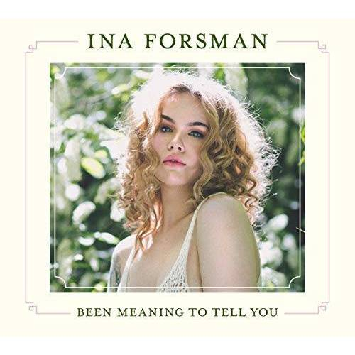 Ina Forsman - Been Meaning to Tell You - Preis vom 15.06.2021 04:47:52 h