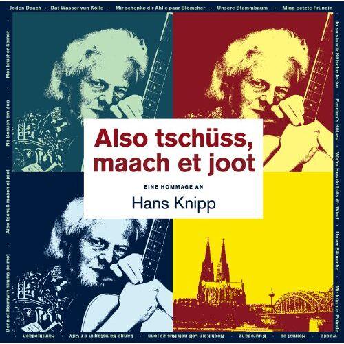 Various - Also tschüss, maach et joot Hans Knipp - Preis vom 11.06.2021 04:46:58 h