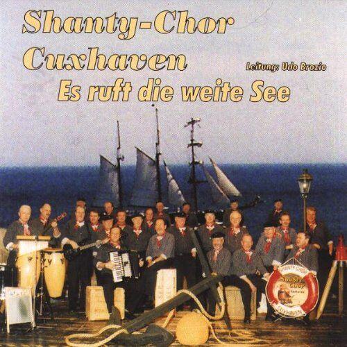 Shanty Chor Cuxhaven - Es Ruft die Weite See - Preis vom 16.06.2021 04:47:02 h