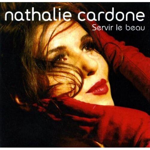 Nathalie Cardone - Servir le Beau - Preis vom 17.06.2021 04:48:08 h