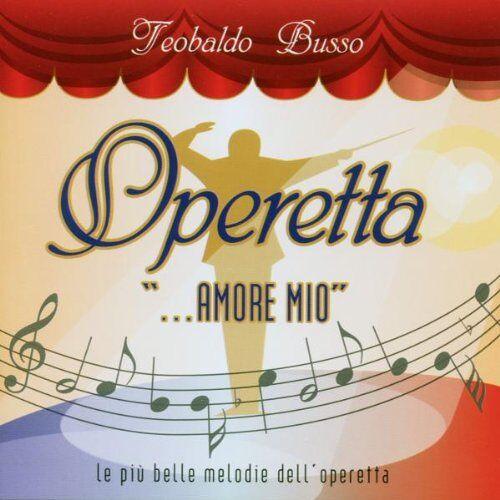 Busso Teobaldo - Operetta,Amor Mio - Preis vom 15.06.2021 04:47:52 h