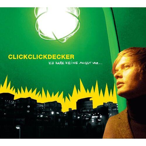 Clickclickdecker - Ich Habe Keine Angst Vor.. - Preis vom 29.07.2021 04:48:49 h
