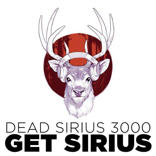 Dead Sirius 3000 - Get Sirius - Preis vom 13.06.2021 04:45:58 h