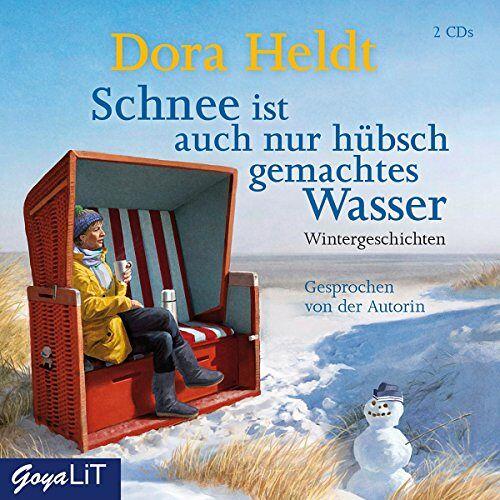 Dora Heldt - Schnee Ist Auch Nur Hübschgemachtes Wasser - Preis vom 19.06.2021 04:48:54 h