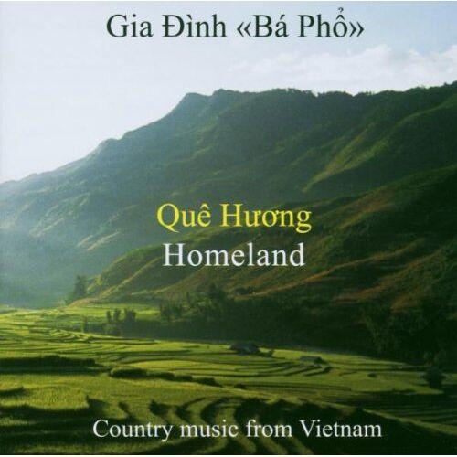 Gia Dinh Ba Pho - Que Huong (Homeland) - Preis vom 16.06.2021 04:47:02 h