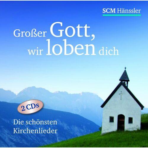 - Großer Gott wir loben dich: Die schönsten Kirchenlieder - Preis vom 15.06.2021 04:47:52 h