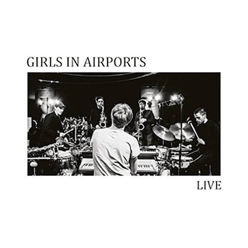 Girls in Airports - Live - Preis vom 19.06.2021 04:48:54 h