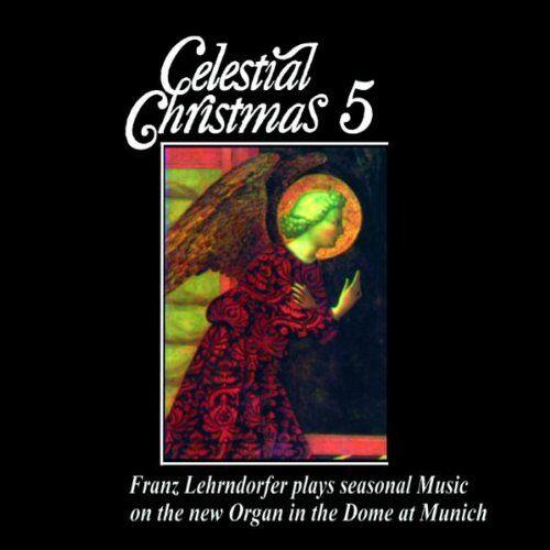 Franz Lehrndorfer - Celestial Christmas 5 - Franz Lehrndorfer - Preis vom 17.06.2021 04:48:08 h