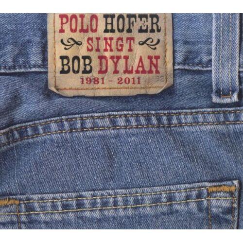 Polo Hofer - Polo Hofer singt Bob Dylan 1981-2011 - Preis vom 14.06.2021 04:47:09 h